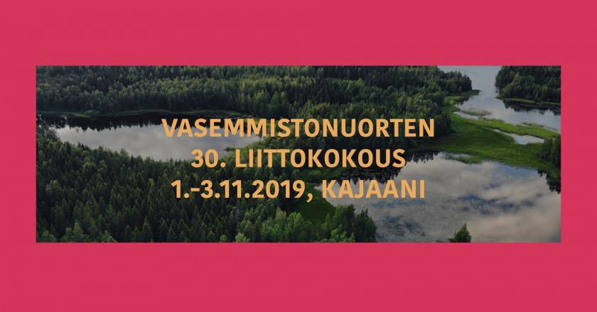 """Teksti """"Vasemmistonuorten 30. liittokokous, 1.-3.11.2019 Kajaani"""" ja valokuva järvimaisemasta"""