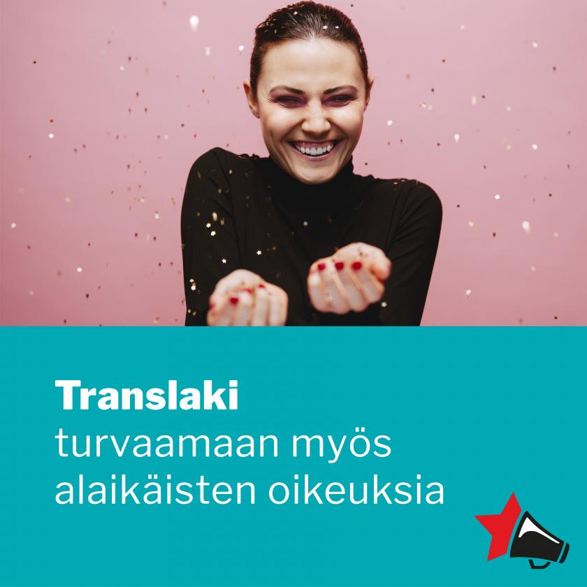 kuvassa henkilö ja turkoosilla taustalla teksti Translaki turvaamaan myös alaikäisten oikeuksia.