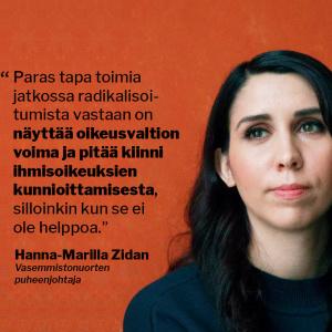 """Hanna-Marilla Zidanin kuva ja lainaus """"Paras tapa toimia jatkossa radikalisoitumista vastaan on näyttää oikeusvaltion voima ja pitää kiinni ihmisoikeuksien kunnioittamisesta, silloinkin kun se ei ole helppoa."""""""