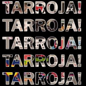 Tarroja! Tarroja! Tarroja!