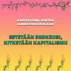 """Kuvassa palava rahapuu. Kuvassa teksti """"Kapitalismi johtaa ilmastohätätilaan, estetään ekokriisi, kitketään kapitalismi!"""""""