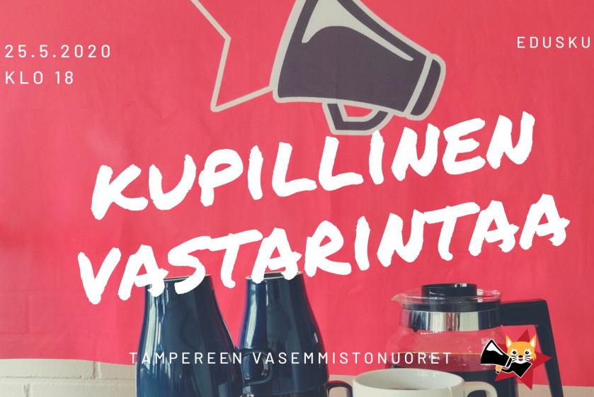 Taustalla Vasemmistonuorten lippu ja pöydällä kahvikuppeja. Keskellä kuvaa lukee Kupillinen Vastarintaa.