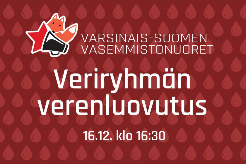 Varsinais-Suomen Vasemmistonuoret, Veriryhmän verenluovutus, 16.12. klo 16:30