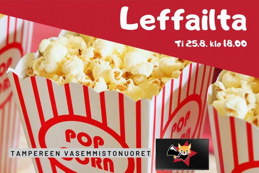 """Taka-alalla popcornia. Etualalla teksti """"Leffailta 25.8. klo 18"""" ja """"Tampereen Vasemmistonuoret""""."""